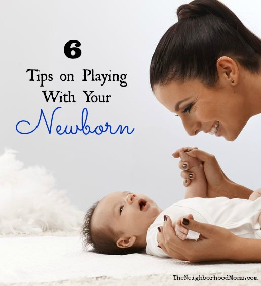 Tips on Playing with Newborn